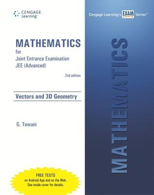 Mathematics for Joint Entrance Examination (Advanced) - Vectors and 3D Geometry (English) 2nd Edition by G Tewani
