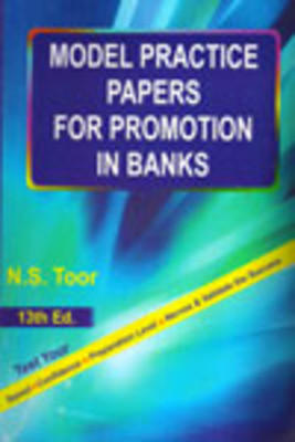Model Practice Papers For Promotion In Banks by NS Toor