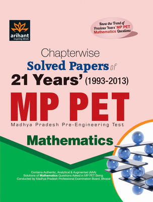 MP PET Mathematics : Chapterwise Solved Papers of 21 Years (1993 - 2013) (English) 4th Edition by Arihant Experts