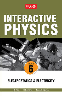 MTG Interactive Physics (Volume 6) : Electrostatics & Electricity (English) by R Ravi, P Kamaraj