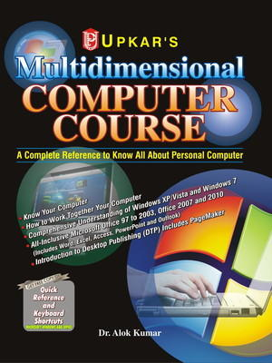 Multidimensional Computer Course (A book to know all about Personal Computer) (English) by Alok Kumar