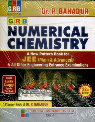 Numerical Chemistry : A New Pattern Book for JEE (Main & Advanced ) (English) 21st  Edition by Bahadur P
