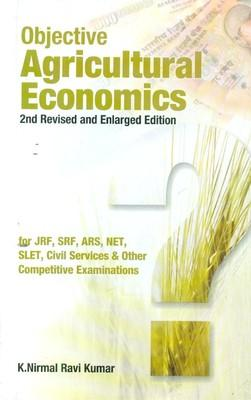 Objective Agricultural Economics 2nd Revised and Enlarged Edn for Jrf Srf Ars Net Slet Civil Services and Other Exams (Pbk) (English) by K N Ravi Kumar