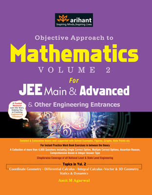 Objective Approach to Mathematics for JEE Main & Advanced and Other Engineering Entrances (Vol - 2) PB (English) by Agarwal A M