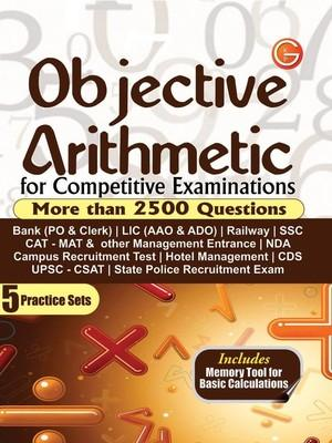 Objective Arithmetic for Competitive Examinations: More than 2500 Questions with 5 Practice Sets (English) 4th  Edition by G K P
