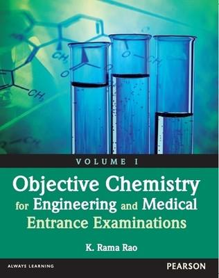 Objective Chemistry for Engineering and Medical Entrance Examinations (Volume 1) (English) 1st Edition by K Rama Rao