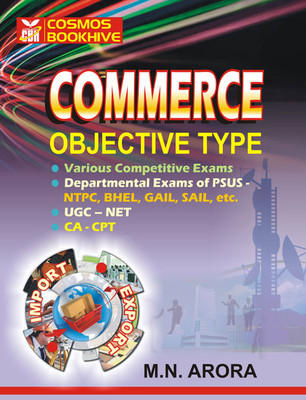 OBJECTIVE Commerce for CA CPT & DEPT. EXAMS BHEL, NTPS SAIL ETC (English) by M N Arora