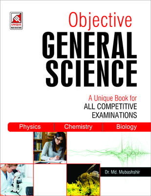 Objective General Science : A Unique Book for All Competitive Examinations (English) by MD Mubashshir