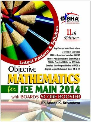 Objective Mathematics : For JEE Main 2014 with Boards Score Booster (English) 11th Edition by Anoop K Srivastava