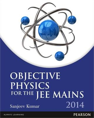 Objective Physics for the JEE Mains - 2014 (English) 1st Edition by Sanjeev Kumar