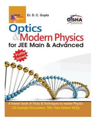 Optics and Modern Physics for JEE Main and Advanced: Fully Solved : For JEE Main & Advanced (English) by D C Gupta