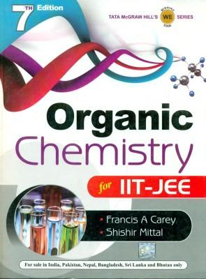 Organic Chemistry for IIT-JEE (English) 7th  Edition by Shishir Mittal, Carey A Francis