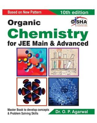 Organic Chemistry for JEE Main and Advanced: Master Book to Develop Concepts and Problem Solving Skills : For JEE Main & Advanced (English) 10th Edition by O P Agarwal