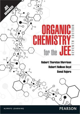 Organic Chemistry for the JEE (English) 7th  Edition by Robert Neilson Boyd, Robert Thornton Morrison, Sonal Rajora