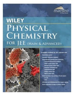Physical Chemistry for JEE (Main and Advanced) (English) by Wiley India