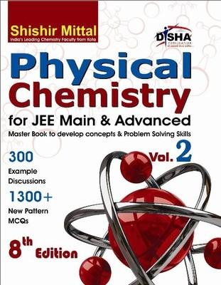 Physical Chemistry for JEE Main & Advanced (Volume 2) (English) 8th  Edition by Er Shishir Mittal