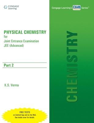 Physical Chemistry for Joint Entrance Examination (Advanced) - Part 2 (English) 1st Edition by K S Verma