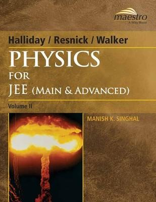 Physics for JEE Main and Advanced (Volume - 2) : Main and Advanced (Volume - 2) (English) by Manish K Singhal