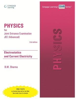 Physics for Joint Entrance Examination (Advanced) - Electrostatics and Current Electricity (English) 2nd Edition by B M Sharma