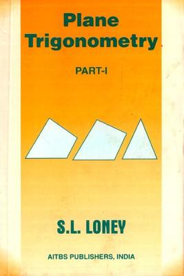 Plane Trignometry Part-I (English) 6th Edition by S L Loney