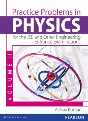 Practice Problems in Physics for the JEE and Other Engineering Entrance Examinations Volume II (English) 1st  Edition by Kumar