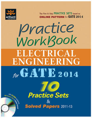 Practice Woorkbook - Electrical Engineering for GATE 2014 (With CD) : 10 Practice Sets and Solved Papers (2011-13) (English) 1st Edition by Ankit Goel, Gaurav Goyal