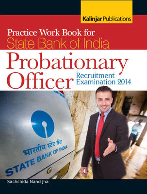 Practice Work Book for State Bank of India Probationary Officer - Recruitment Examination 2014 (English) 1st Edition by Sachchida Nand Jha