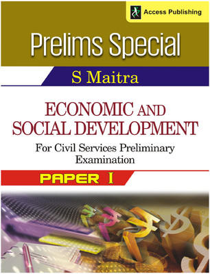 Prelims Special - Economic and Social Development for Civil Services Preliminary Examination (Paper 1) (English) 1st Edition by S Maitra