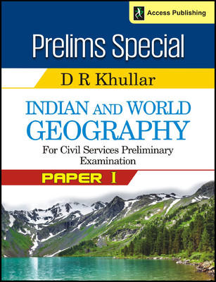 Prelims Special - Indian and World Geography for Civil Services Preliminary Examination (Paper 1) (English) 1st Edition by D R Khullar