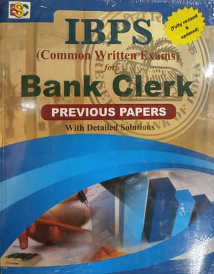 Previous Papers IBPS (Common Written Exam) for Bank Clerk Exam With Detailed Solution by BSC Publishing