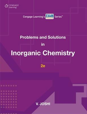 Problems and Solutions in Inorganic Chemistry (English) 2nd Edition by V Joshi