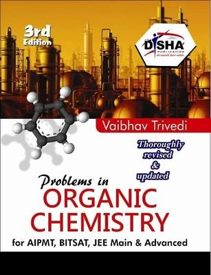 Problems in Organic Chemistry for AIPMT, BITSAT, JEE Main & Advanced (English) 3rd  Edition by Vaibhav Trivedi