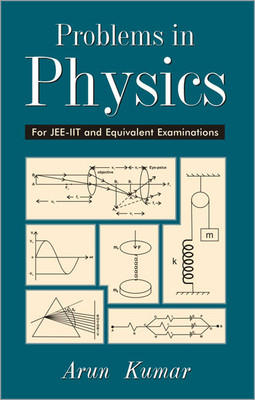 Problems in Physics : For JEE-IIT and Equivalent Examinations ( Vol. 4 ) (English) by Arun Kumar