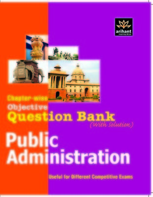 Public Administration: Chapter-wise Objective Question Bank With Solution (English) by Arihant Experts