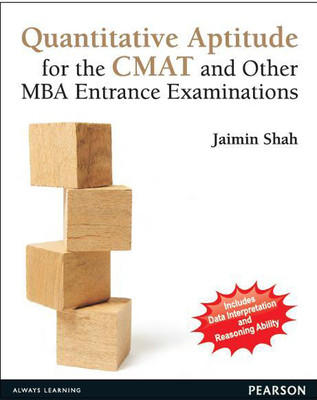 Quantitative Aptitude for the CMAT and Other MBA Entrance Examinations by Shah