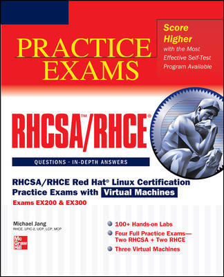 RHCSA/RHCE Red Hat Linux Certification Study Guide (Exams EX200 & EX300), 6th Edition by
