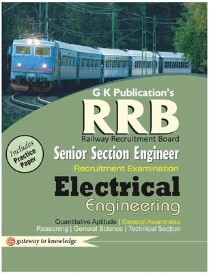 RRB Senior Section Engineer Recruitment Examination - Electrical Engineering : Includes Practice Paper (English) 3rd  Edition by GKP