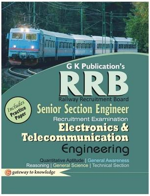 RRB Senior Section Engineer Recruitment Examination - Electronics & Telecommunication Engineering : Includes Practice Paper (English) 3rd  Edition by GKP