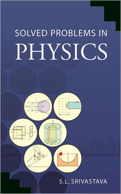 Solved Problems in Physics ( Vol. 1 ) (English) 01 Edition by S L Srivastava