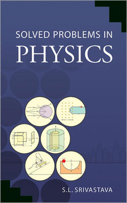 Solved Problems in Physics (Volume - 2) (English) by S L Srivastava