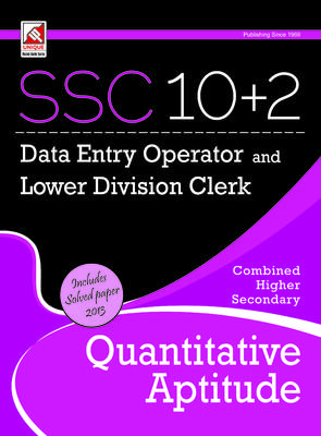 SSC 10 + 2 Data Entry Operator and Lower Division Clerk - Quantitative Aptitude (English) 1st  Edition by R K Sharma