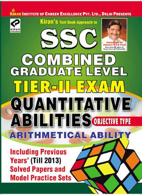 SSC Combined Graduate Level Tier - 2 Exam Quantitative Abilities / Arithmetical Ability Objective Type (Including Solved Papers) by Pratiyogita Kiran, Think Tank of Kiran Prakashan, KICX