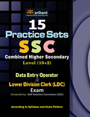 SSC Combined Higher Secondary Level (10 + 2) Data Entry Operator & Lower Division Clerk LDC Exam: 15 Practice Sets by Arihant Experts-English-Arihant-Paperback (English) by Arihant Experts