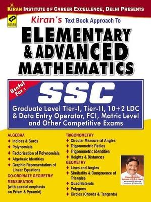 SSC Elementary and Advanced Mathematics: Graduate Level Tier-I, II, 10+2 LDC and Data Entry Operator, FCI, Matric Level and Other Competitive Exams by Kiran Prakashan