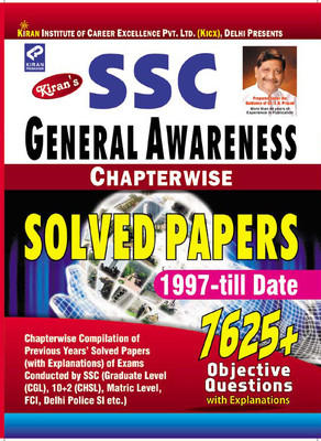 SSC General Awareness Chapterwise Solved Papers 1997 - Till Date 7625+ Objective Questions With Explanations by Think Tank of Kiran Prakashan, Pratiyogita Kiran, KICX
