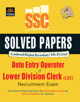 SSC Solved Papers Combined Higher Secondary (10+2) level Dataentry Operator & Lower Division Clerk (LDC) Exam (English) 1st  Edition by Arihant Experts