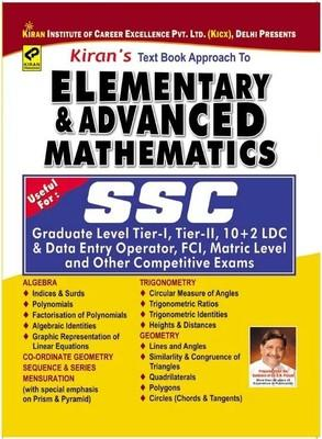 SSC - Text Book Approach To Elementary & Advanced Mathematics - Useful For : Graduate Level Tier - 1, Tier - 2, 10 + 2 LDC & Data Entry Operator, FCI, Matric Level And Other Competitive Exams by Think Tank of Kiran Prakashan, Pratiyogita Kiran, KICX