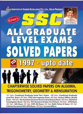 SSC - All Graduate Level Exams Solved Papers 1997 - Upto Date by Kiran Prakashan