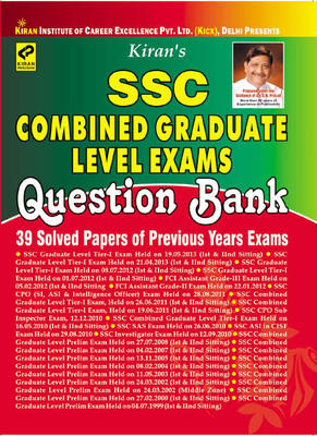SSC Combined Graduate Level Exams Question Bank 39 Solved Papers Of Previous Years Exams by Pratiyogita Kiran, Think Tank of Kiran Prakashan, KICX