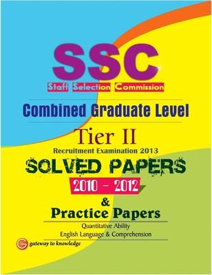 SSC Combined Graduate Level Tier II Recruitment Examination 2013 : Solved Papers 2010 - 2012 and Practice Papers (English) 5th  Edition by GKP